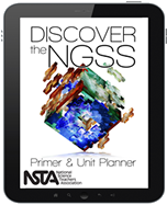Discover the NGSS Primer and Unit Planner